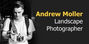 Meet the Stunning Landscape Photographer Andrew Moller